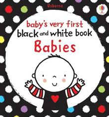 Babys Very First Black and White Books: Babies