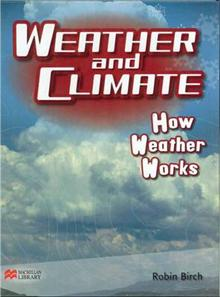 Weather and Climate How Weather Works Macmillan Library