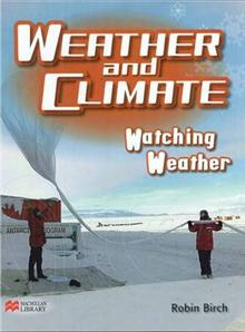 Weather and Climate Watching Weather Macmillan Library