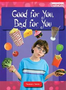 Literacy Network Middle Primary Upp Topic1: Good for You, Bad for You