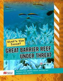 What's the Issue? The Great Barrier Reef Under Threat