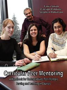 Curricular Peer Mentoring: A Handbook for Undergraduate Peer Mentors Serving and Learning in Courses