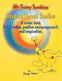 Mr. Sunny Sunshine Inspirational Smiles: A Comic Book Full of Smiles, Positive Encouragement and Inspiration