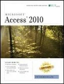 Access 2010: Intermediate, First Look Edition, Instructor's Edition