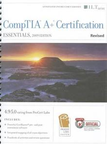 Comptia A+ Certification: Essentials, 2009 Edition, Revised + Certblaster, Instructor's Edition