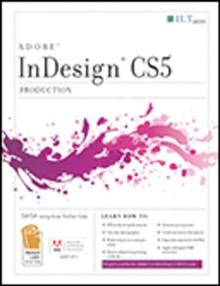 Indesign CS5: Production ACE Edition and CertBlaster Student Manual