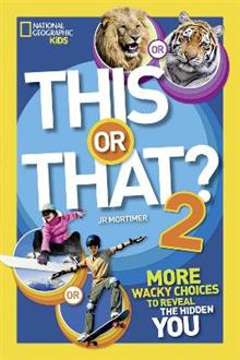 This or That? 2: More Wacky Choices to Reveal the Hidden You