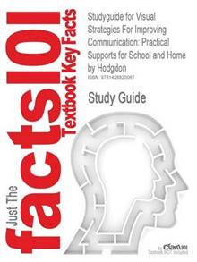 Studyguide for Visual Strategies for Improving Communication: Practical Supports for School and Home by Hodgdon, ISBN 9780961678616