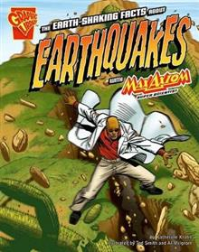 Earth-Shaking Facts about Earthquakes with Max Axiom, Super Scientist