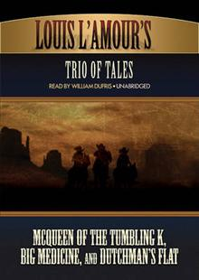 Louis L'Amour's Trio of Tales: Mcqueen of the Tumbling K, Etc