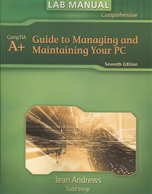 Lab Manual for Andrews' A+ Guide to Managing & Maintaining Your PC