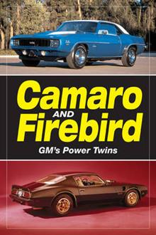 Camaro & Firebird GM's Power Twins