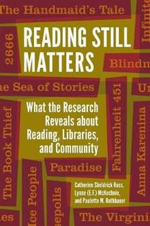 Reading Still Matters: What the Research Reveals about Reading, Libraries, and Community