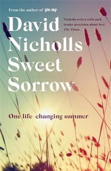 Sweet Sorrow: the new Sunday Times bestseller from the author of ONE DAY