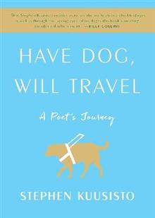 Have Dog, Will Travel: A Poet's Journey
