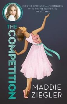 The Competition (Maddie Ziegler Presents, #3)
