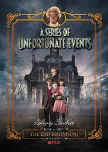 The Bad Beginning (A Series of Unfortunate Events, Book 1): Netflix Tie-in Edition