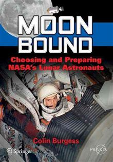 Moon Bound: Choosing and Preparing NASA's Lunar Astronauts