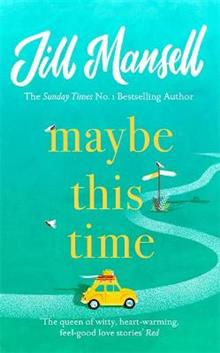 Maybe This Time: The heart-warming new novel of love and friendship from the bestselling author