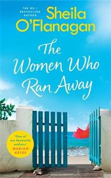 The Women Who Ran Away: Escape this summer with the number one bestseller!