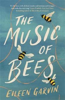The Music of Bees: A heartwarming and redemptive story about the families we choose for ourselves