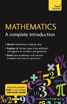 Mathematics: A Complete Introduction: The Easy Way to Learn Maths