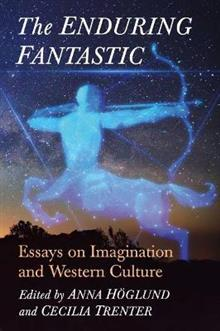 The Enduring Fantastic: Essays on Imagination and Western Culture
