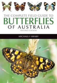 The Complete Field Guide to Butterflies of Australia: Second Edition