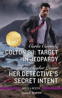 Colton 911: Target in Jeopardy/Her Detective's Secret Intent