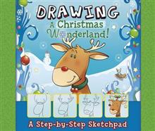 Drawing a Christmas Wonderland: a Step-by-Step Sketchpad (My First Sketchpads)