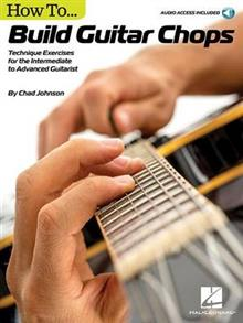 Chad Johnson: How To Build Guitar Chops (Book/Online Audio)