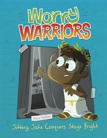 Worry Warriors: Jittery Jake Conquers Stage Fright