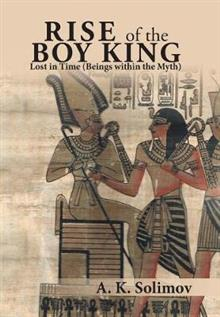 Rise of the Boy King: Lost in Time (Beings Within the Myth)