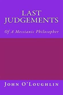 Last Judgements: Of a Messianic Philosopher