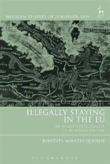 Illegally Staying in the EU: An Analysis of Illegality in EU Migration Law