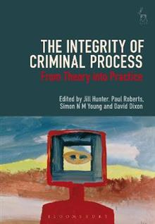The Integrity of Criminal Process: From Theory into Practice