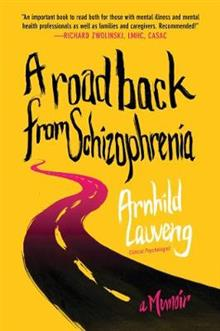 A Road Back from Schizophrenia: A Memoir