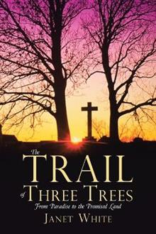 The Trail of Three Trees: From Paradise to the Promised Land