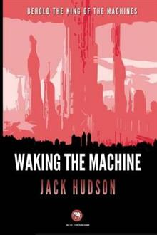 Waking the Machine: Behold, the King of the Machines