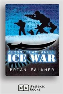 Recon Team Angel, Book 3: Ice War