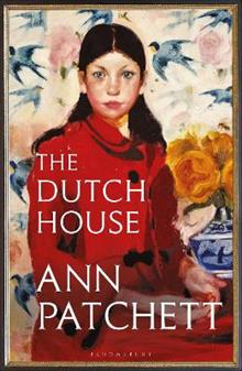 The Dutch House: An international bestseller - 'The book of the autumn' (Sunday Times)