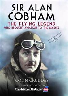 Sir Alan Cobham: The Flying Legend Who Brought Aviation to the Masses
