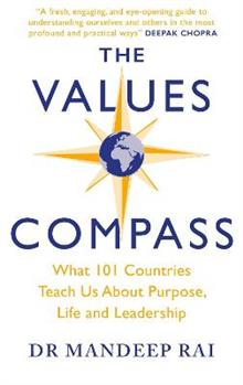 The Values Compass: [*THE SUNDAY TIMES BUSINESS BESTSELLER*] What 101 Countries Teach Us About Purpose, Life and Leadership