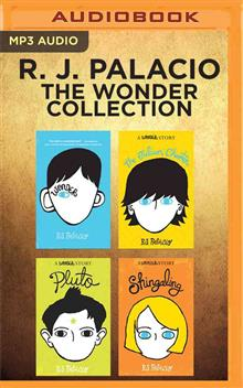 R. J. Palacio - The Wonder Collection: Wonder, the Julian Chapter, Pluto, Shingaling (MP3)