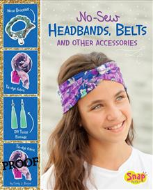 No Sew, No Problem: No-Sew Headbands, Belts, and Other Accessories