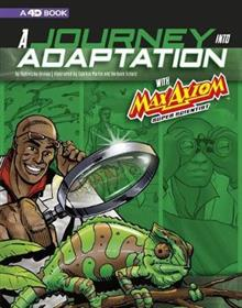 A Journey into Adaptation with Max Axiom, Super Scientist: 4D An Augmented Reading Science Experience: 4D An Augmented Reading Science Experience