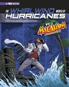 Whirlwind World of Hurricanes with Max Axiom, Super Scientist: 4D an Augmented Reading Science Experience (Graphic Science 4D)