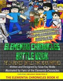 The Elementia Chronicles: Battle Book: The Greatest Battles That Never Happened