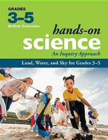 Land, Water, and Sky for Grades 3-5: An Inquiry Approach