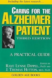 Caring for the Alzheimer Patient: A Practical Guide